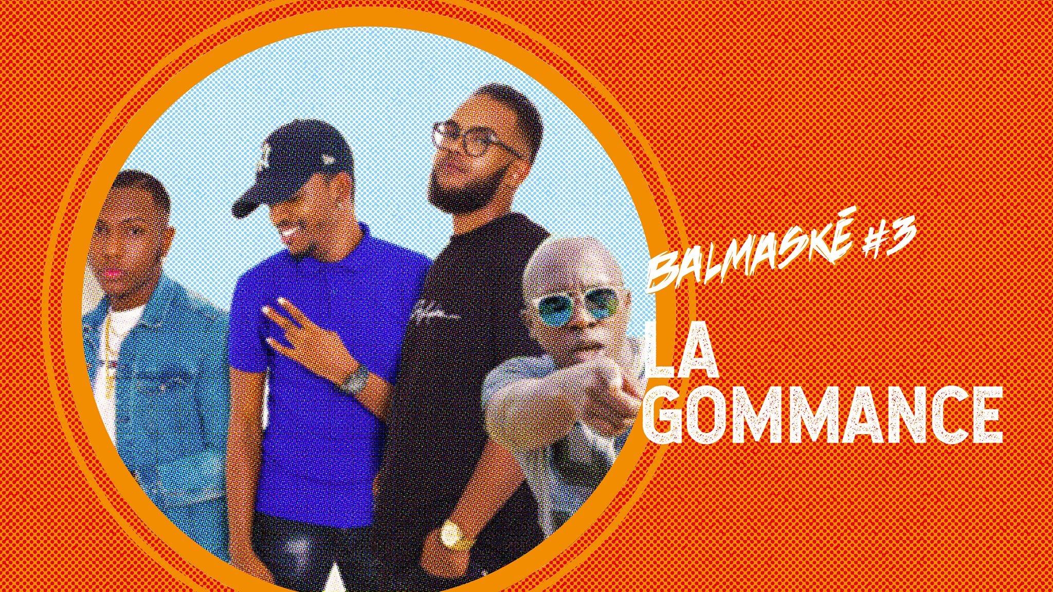 Balmaské #3: La Gommance