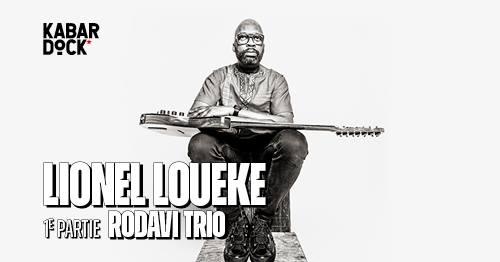LIONEL LOUEKE [1e partie RoDaVi Trio] au Kabardock